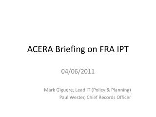 ACERA Briefing on FRA IPT