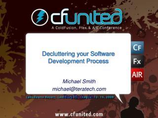 Decluttering your Software Development Process