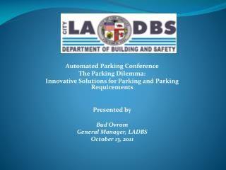 Automated Parking Conference The Parking Dilemma: