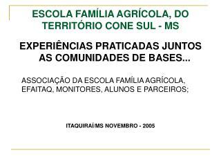 ESCOLA FAM LIA AGR COLA, DO TERRIT RIO CONE SUL - MS