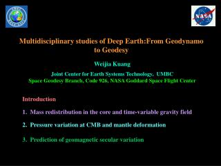 Multidisciplinary studies of Deep Earth:From Geodynamo to Geodesy