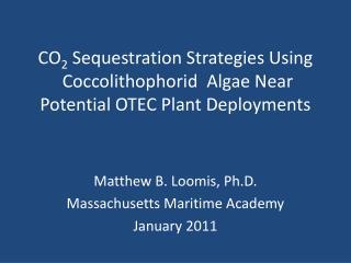 Matthew B. Loomis, Ph.D. Massachusetts Maritime Academy January 2011