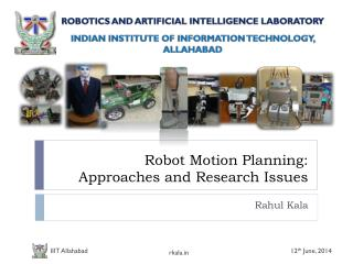 Robot Motion Planning:  Approaches and Research Issues