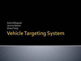 Vehicle Targeting System
