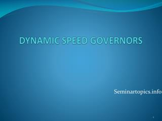 DYNAMIC SPEED GOVERNORS