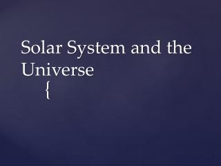 Solar System and the Universe