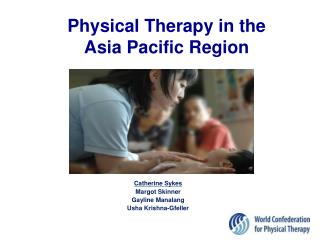 Physical Therapy in the  Asia Pacific Region
