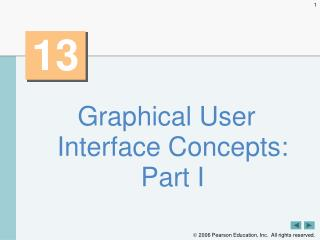 Graphical User Interface Concepts: Part I