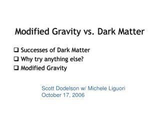 Modified Gravity vs. Dark Matter