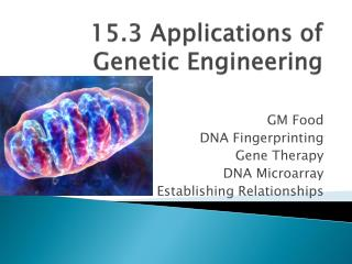 15.3 Applications of Genetic Engineering