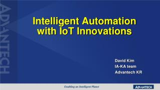 Intelligent Automation with  IoT  Innovations