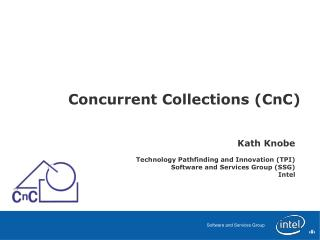 Concurrent Collections (CnC)