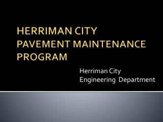 HERRIMAN CITY PAVEMENT MAINTENANCE PROGRAM