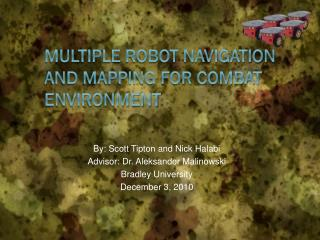 Multiple Robot navigation and Mapping for Combat environment