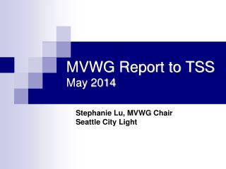 MVWG Report to TSS May 2014