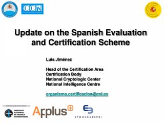 Update on the Spanish Evaluation and Certification Scheme Luis  Jim�nez