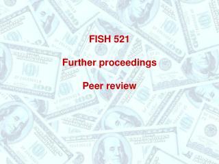 FISH 521 Further proceedings Peer review