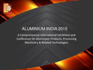 ALUMINIUM INDIA 2015
