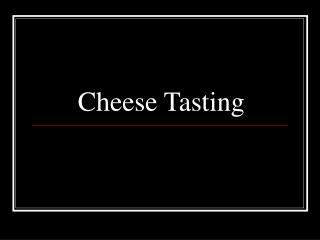 Cheese Tasting