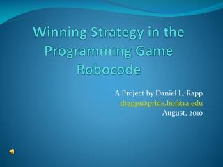 Winning Strategy in the Programming Game  Robocode