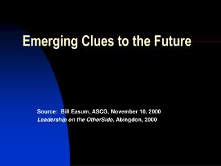Emerging Clues to the Future