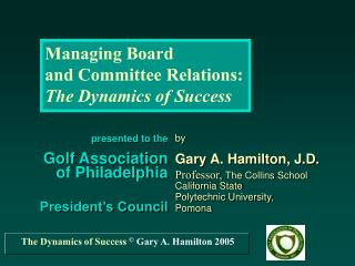 presented to the Golf Association of Philadelphia President�s Council