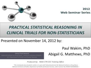 PRACTICAL STATISTICAL REASONING IN CLINICAL TRIALS FOR NON-STATISTICIANS