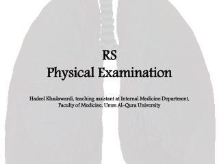 RS  Physical Examination