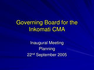 Governing Board for the Inkomati CMA