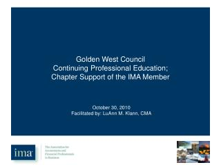 Golden West Council Continuing Professional Education; Chapter Support of the IMA Member