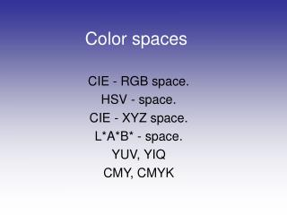 Color spaces