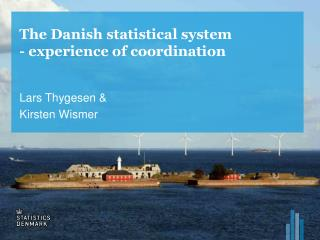 The Danish statistical system - experience  of coordination