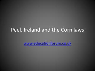 Peel, Ireland and the Corn laws