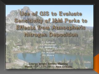 Use of GIS to Evaluate Sensitivity of I&M Parks to Effects from Atmospheric Nitrogen Deposition
