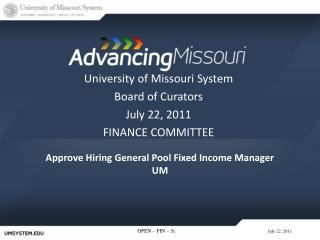 Approve  Hiring General  Pool Fixed  Income  Manager UM