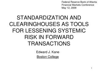 STANDARDIZATION AND CLEARINGHOUSES AS TOOLS FOR LESSENING SYSTEMIC RISK IN FORWARD TRANSACTIONS