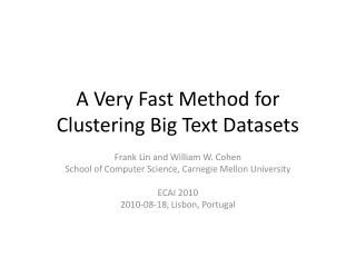 A Very Fast Method for Clustering Big Text Datasets