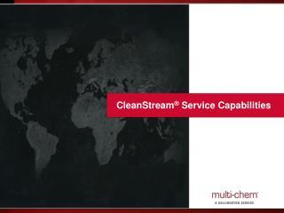 CleanStream ®  Service Capabilities