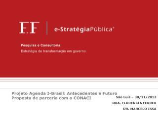 Projeto Agenda I-Brasil: Antecedentes e Futuro Proposta de parceria com o CONACI