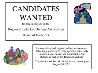 for three positions on the Dogwood Lake Lot Owners Association Board of Directors