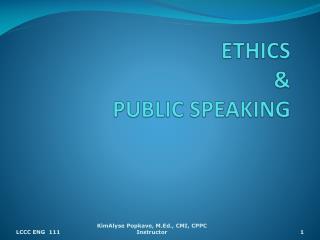 ETHICS  &  PUBLIC SPEAKING