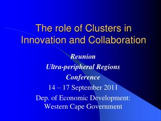 The role of Clusters in Innovation and Collaboration