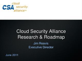 Cloud Security Alliance  Research & Roadmap