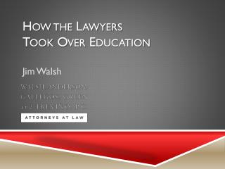 How the Lawyers  Took Over Education