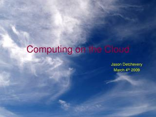 Computing on the Cloud