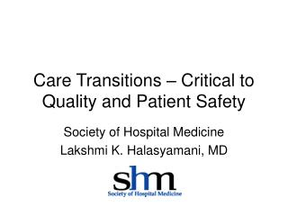 Care Transitions   Critical to Quality and Patient Safety