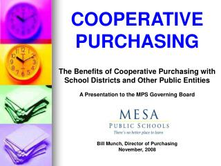 COOPERATIVE PURCHASING  The Benefits of Cooperative Purchasing with School Districts and Other Public Entities  A Presen