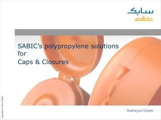 SABIC's polypropylene solutions for Caps & Closures