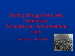 Rolling Through the Great Depression A choose your own adventure story