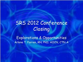 SRS 2012 Conference Closing
